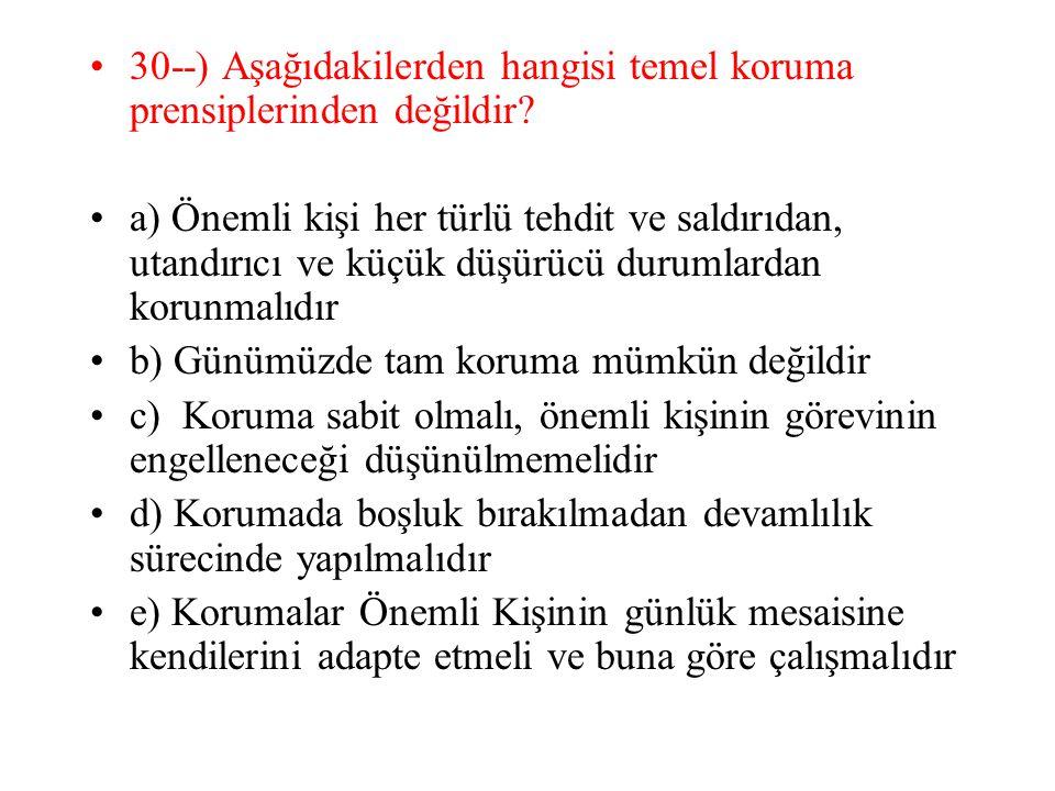 30--) Aşağıdakilerden hangisi temel koruma prensiplerinden değildir