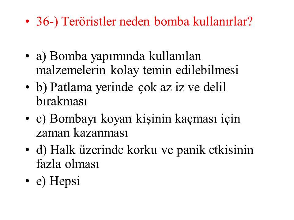 36-) Teröristler neden bomba kullanırlar