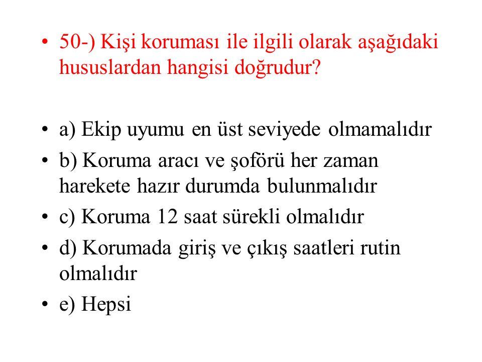 50-) Kişi koruması ile ilgili olarak aşağıdaki hususlardan hangisi doğrudur