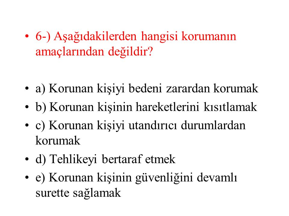 6-) Aşağıdakilerden hangisi korumanın amaçlarından değildir