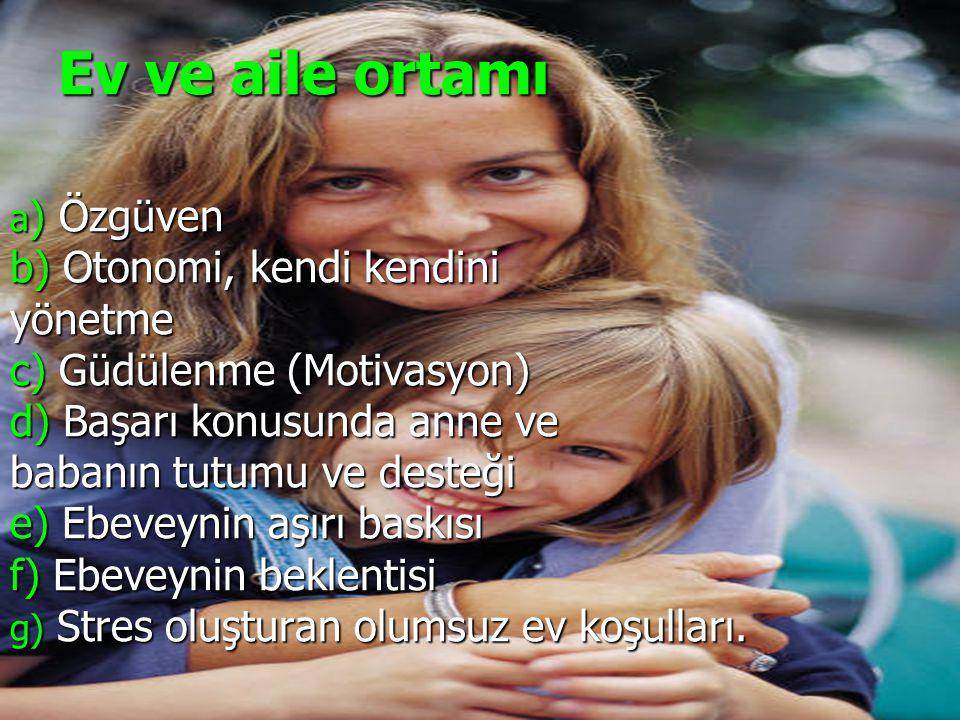 Ev ve aile ortamı b) Otonomi, kendi kendini yönetme