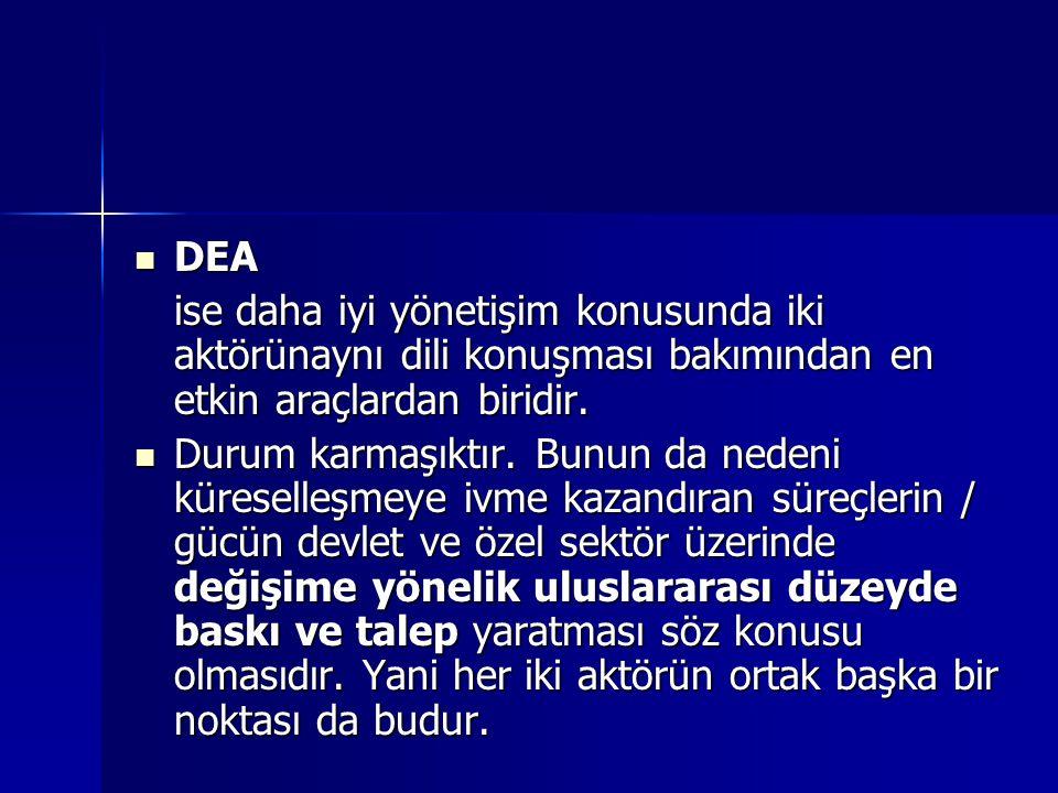 DEA ise daha iyi yönetişim konusunda iki aktörünaynı dili konuşması bakımından en etkin araçlardan biridir.