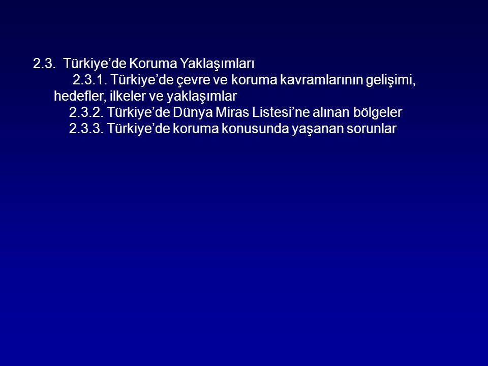 2.3.2. Türkiye'de Dünya Miras Listesi'ne alınan bölgeler