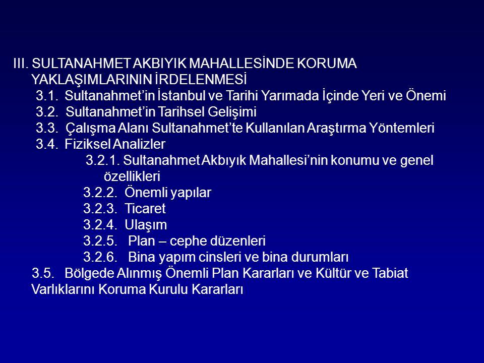 III. SULTANAHMET AKBIYIK MAHALLESİNDE KORUMA YAKLAŞIMLARININ İRDELENMESİ
