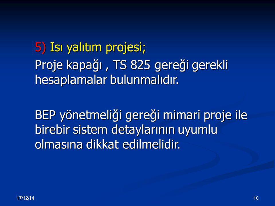 Proje kapağı , TS 825 gereği gerekli hesaplamalar bulunmalıdır.