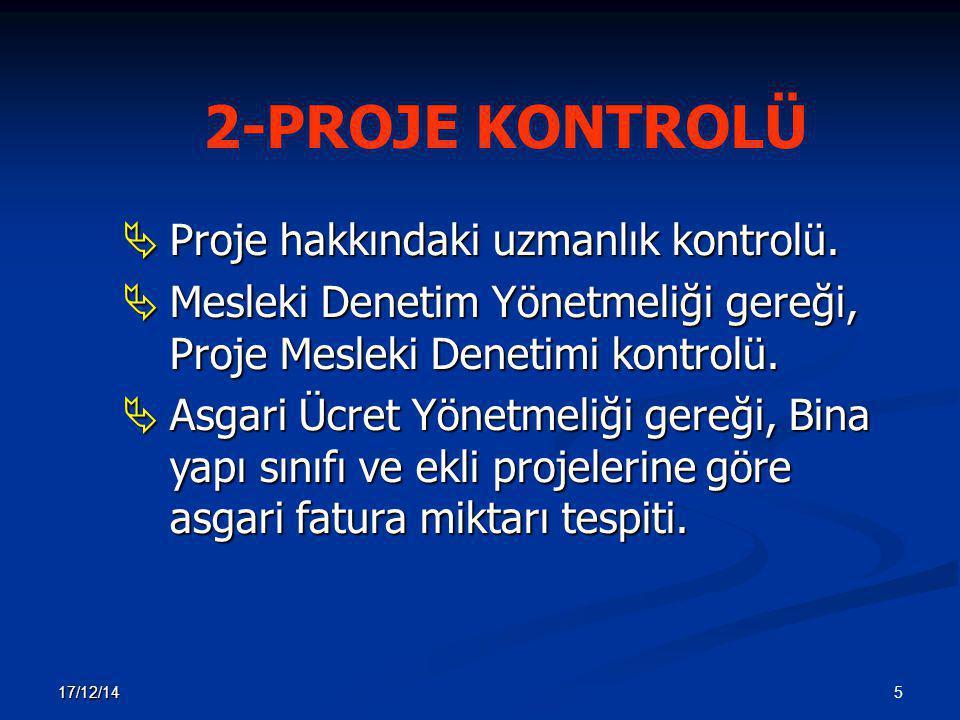 2-PROJE KONTROLÜ Proje hakkındaki uzmanlık kontrolü.