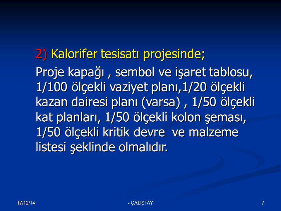2) Kalorifer tesisatı projesinde;