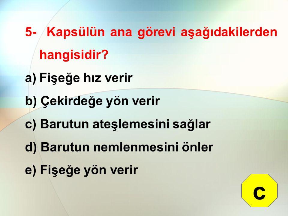 c 5- Kapsülün ana görevi aşağıdakilerden hangisidir Fişeğe hız verir