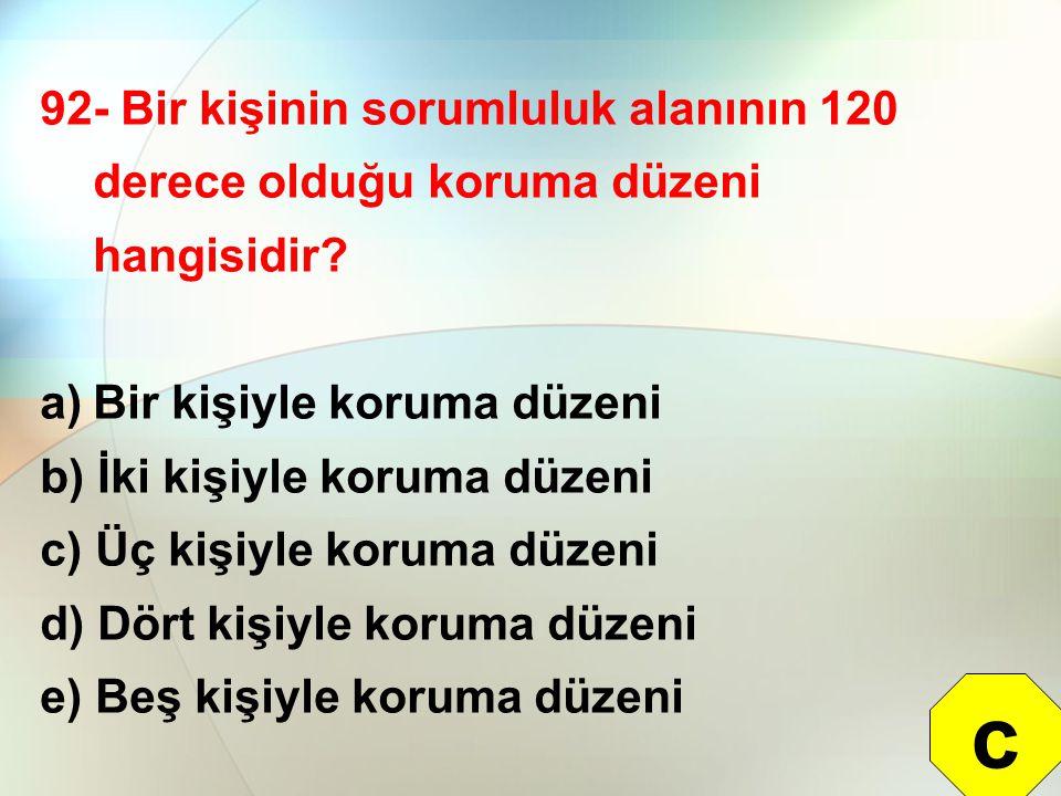 92- Bir kişinin sorumluluk alanının 120 derece olduğu koruma düzeni hangisidir
