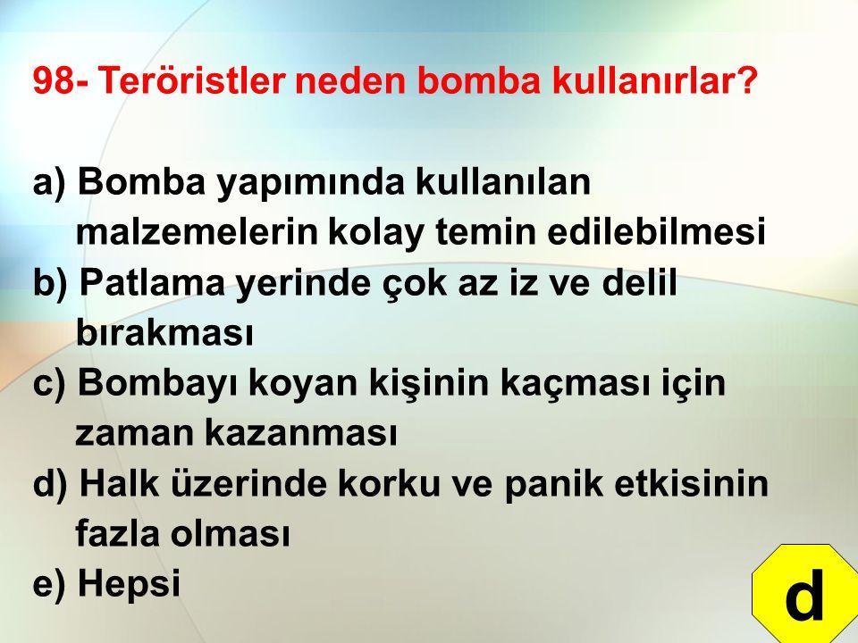 d 98- Teröristler neden bomba kullanırlar