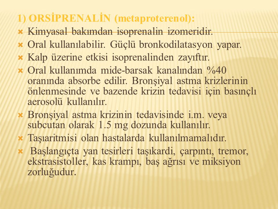 1) ORSİPRENALİN (metaproterenol):