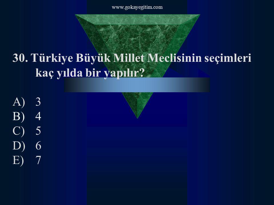 30. Türkiye Büyük Millet Meclisinin seçimleri kaç yılda bir yapılır 3