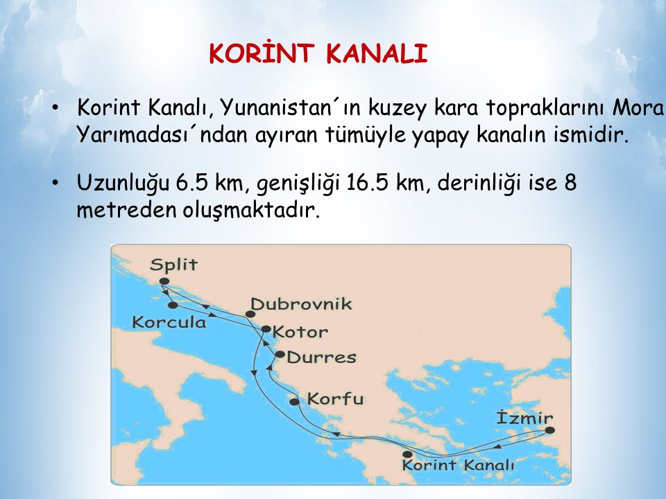 KORİNT KANALI Korint Kanalı, Yunanistan´ın kuzey kara topraklarını Mora Yarımadası´ndan ayıran tümüyle yapay kanalın ismidir.