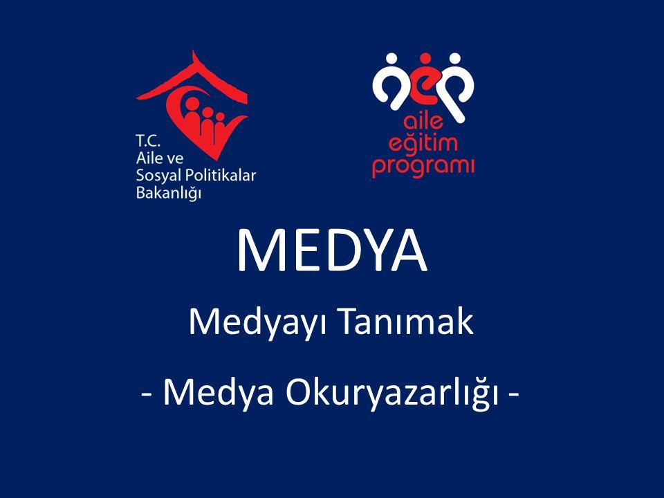 MEDYA Medyayı Tanımak - Medya Okuryazarlığı -