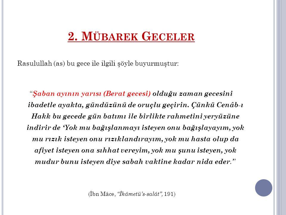 (İbn Mâce, İkâmetü's-salât , 191)