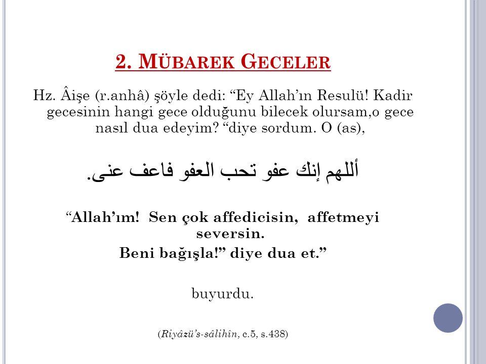 Beni bağışla! diye dua et.