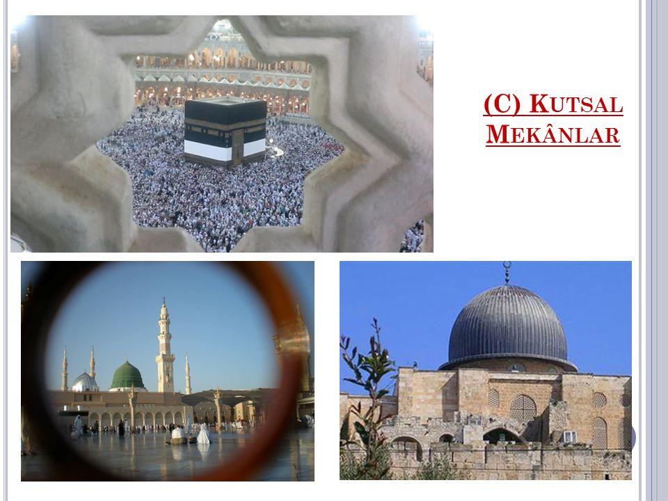 (C) Kutsal Mekânlar