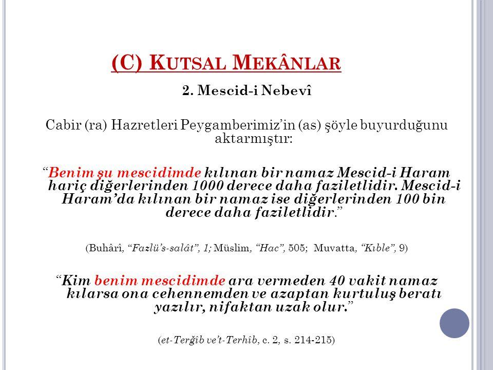 (C) Kutsal Mekânlar 2. Mescid-i Nebevî