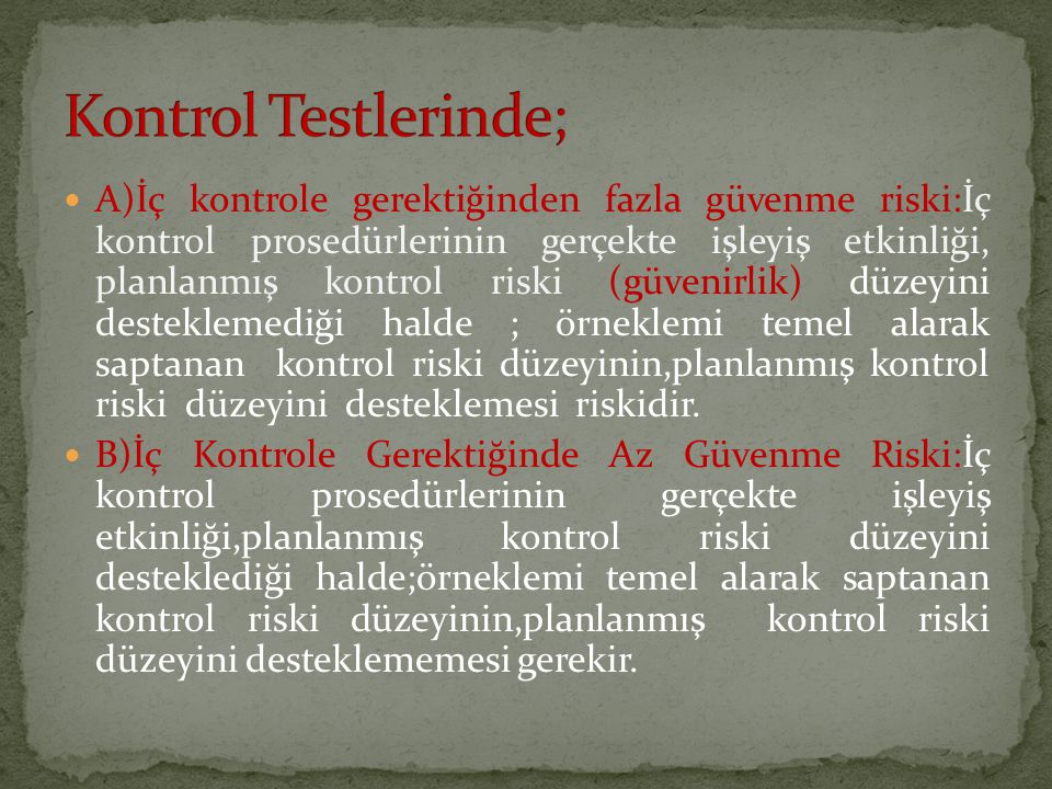 Kontrol Testlerinde;