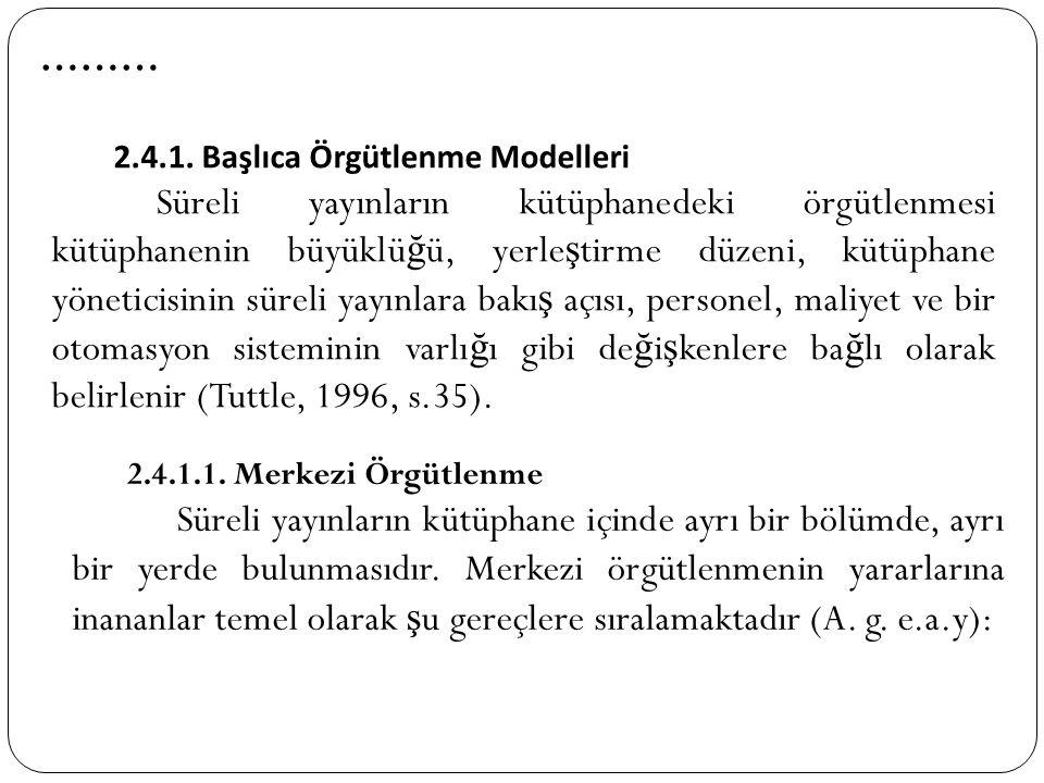 ……… 2.4.1. Başlıca Örgütlenme Modelleri.