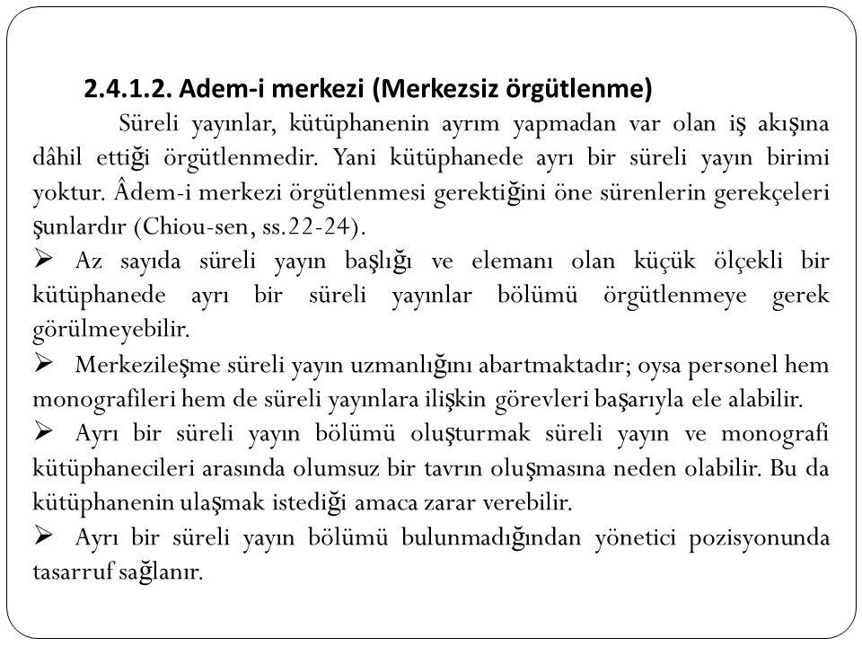2.4.1.2. Adem-i merkezi (Merkezsiz örgütlenme)