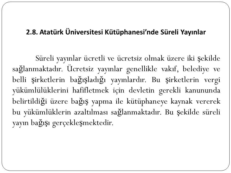 2.8. Atatürk Üniversitesi Kütüphanesi'nde Süreli Yayınlar