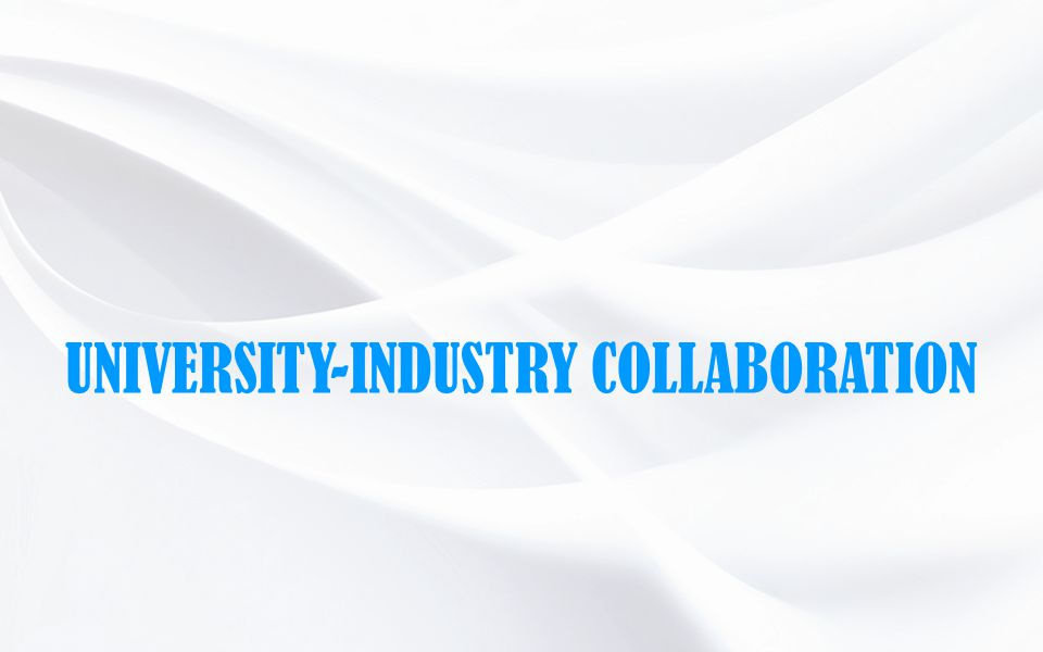 UNIVERSITY-INDUSTRY COLLABORATION