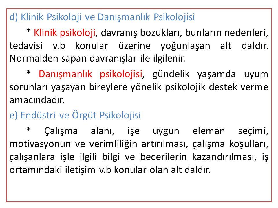d) Klinik Psikoloji ve Danışmanlık Psikolojisi