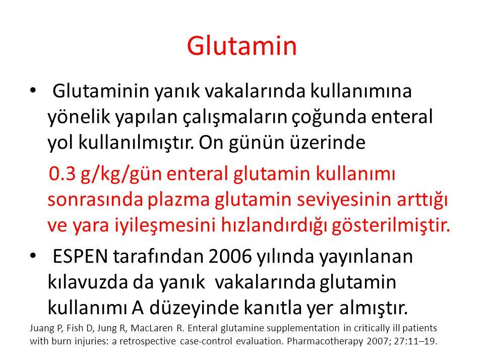 Glutamin Glutaminin yanık vakalarında kullanımına yönelik yapılan çalışmaların çoğunda enteral yol kullanılmıştır. On günün üzerinde.