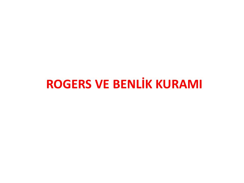 ROGERS VE BENLİK KURAMI
