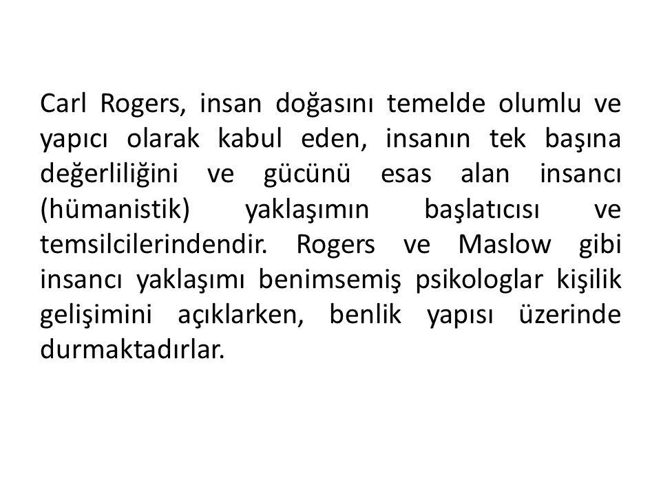Carl Rogers, insan doğasını temelde olumlu ve yapıcı olarak kabul eden, insanın tek başına değerliliğini ve gücünü esas alan insancı (hümanistik) yaklaşımın başlatıcısı ve temsilcilerindendir.