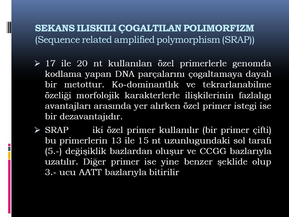 SEKANS ILISKILI ÇOGALTILAN POLIMORFIZM (Sequence related amplified polymorphism (SRAP))
