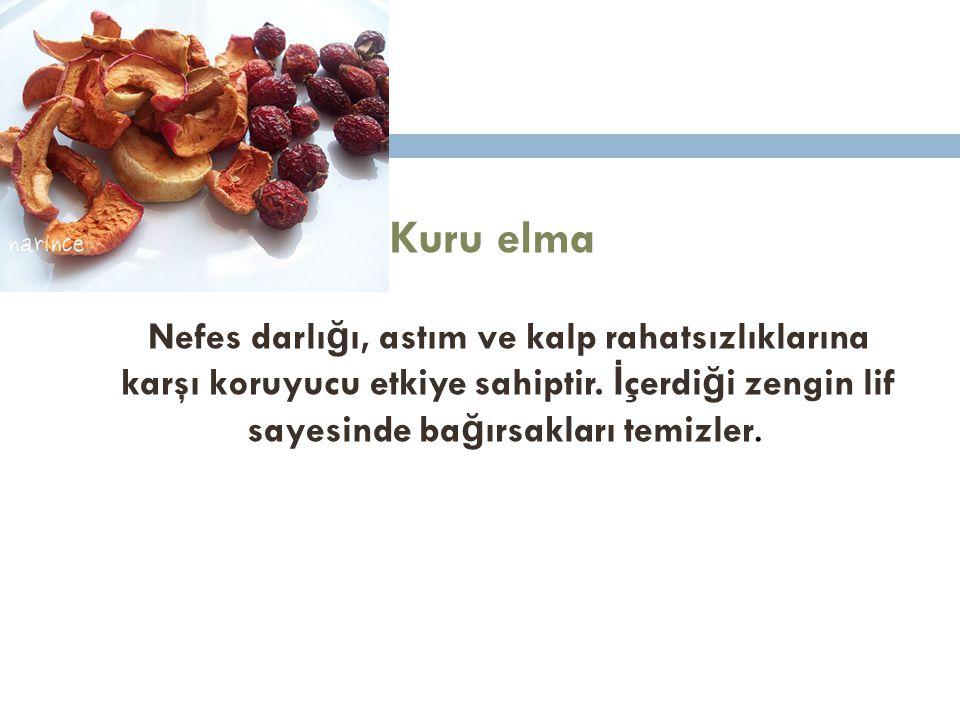 Kuru elma Nefes darlığı, astım ve kalp rahatsızlıklarına karşı koruyucu etkiye sahiptir.