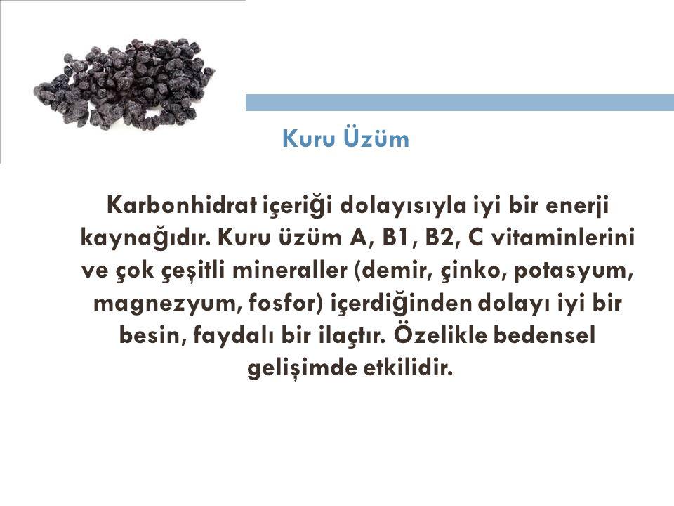 Kuru Üzüm Karbonhidrat içeriği dolayısıyla iyi bir enerji kaynağıdır