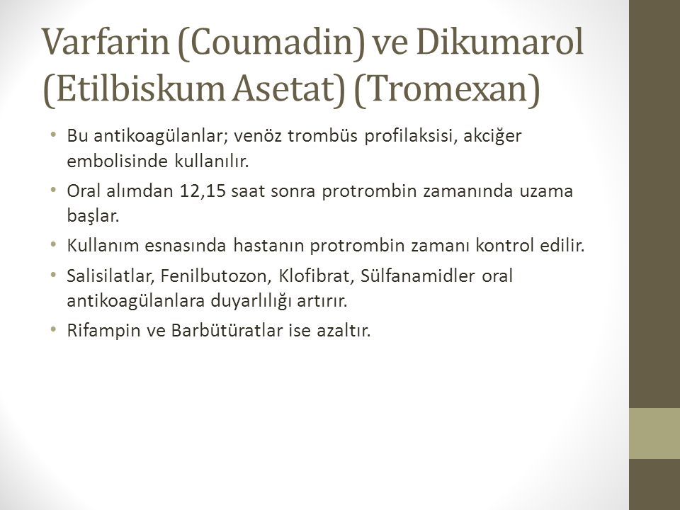 Varfarin (Coumadin) ve Dikumarol (Etilbiskum Asetat) (Tromexan)