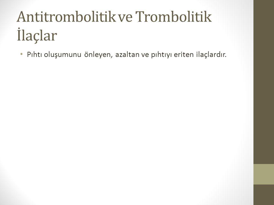 Antitrombolitik ve Trombolitik İlaçlar