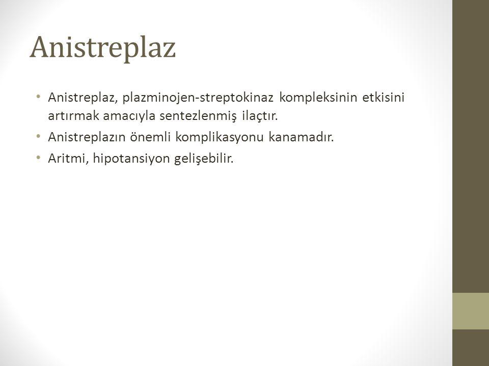 Anistreplaz Anistreplaz, plazminojen-streptokinaz kompleksinin etkisini artırmak amacıyla sentezlenmiş ilaçtır.