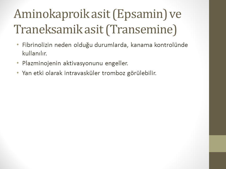 Aminokaproik asit (Epsamin) ve Traneksamik asit (Transemine)