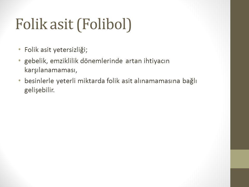 Folik asit (Folibol) Folik asit yetersizliği;