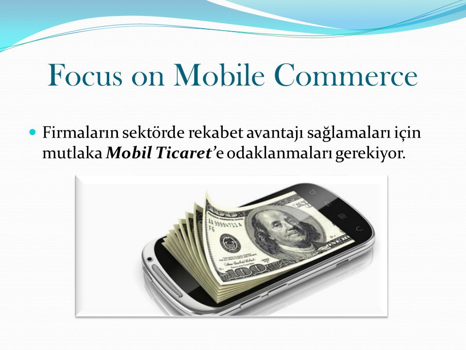 Focus on Mobile Commerce