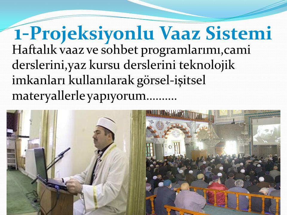 1-Projeksiyonlu Vaaz Sistemi