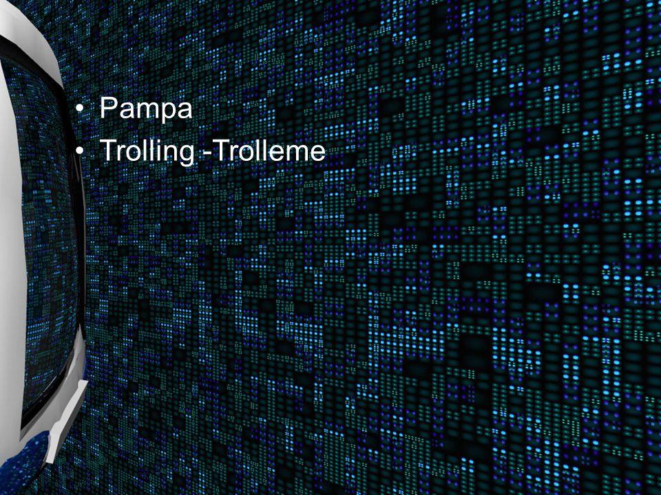 Pampa Trolling -Trolleme