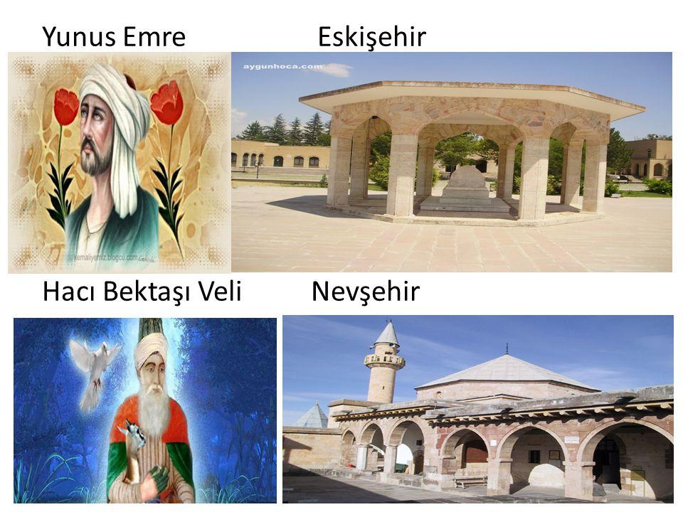 Yunus Emre Eskişehir Hacı Bektaşı Veli Nevşehir