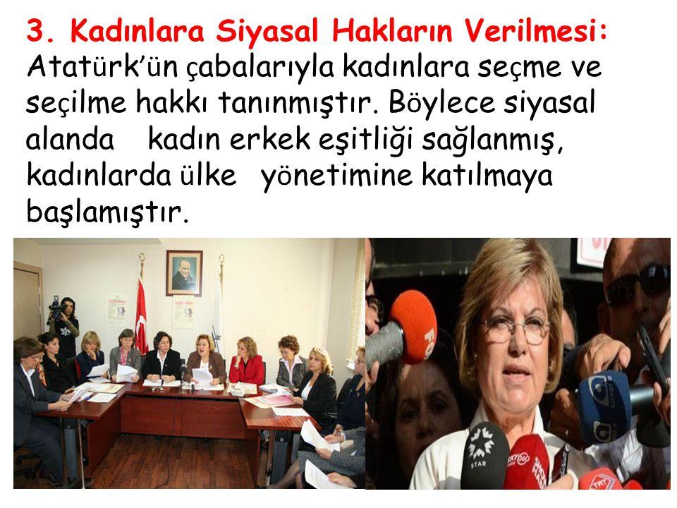 3. Kadınlara Siyasal Hakların Verilmesi: