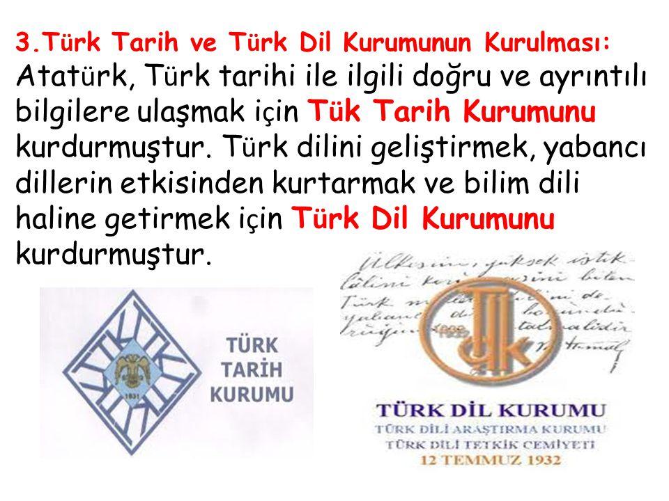 3.Türk Tarih ve Türk Dil Kurumunun Kurulması: