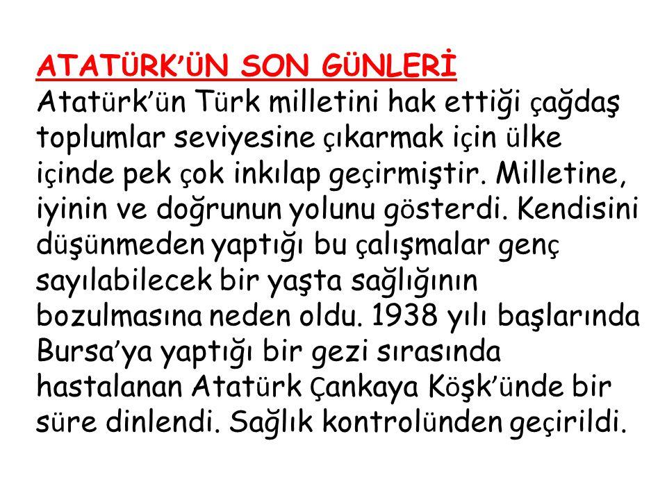 ATATÜRK'ÜN SON GÜNLERİ