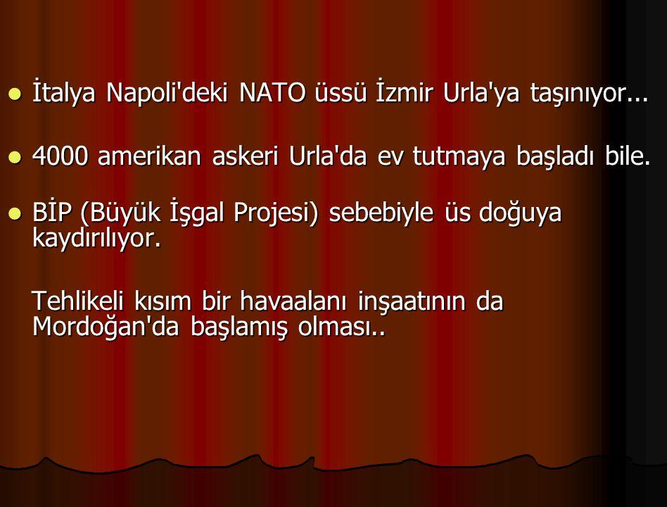 İtalya Napoli deki NATO üssü İzmir Urla ya taşınıyor...