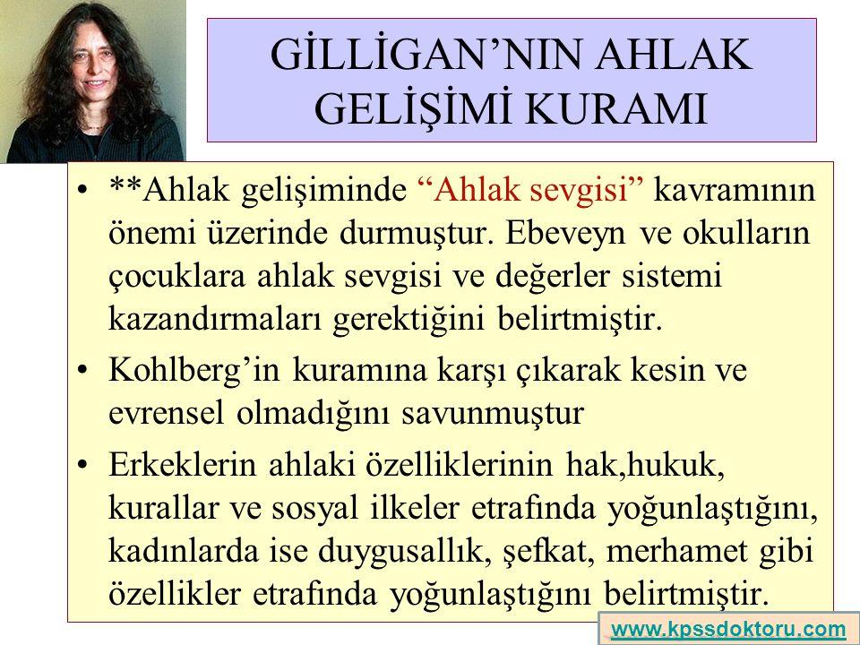 GİLLİGAN'NIN AHLAK GELİŞİMİ KURAMI