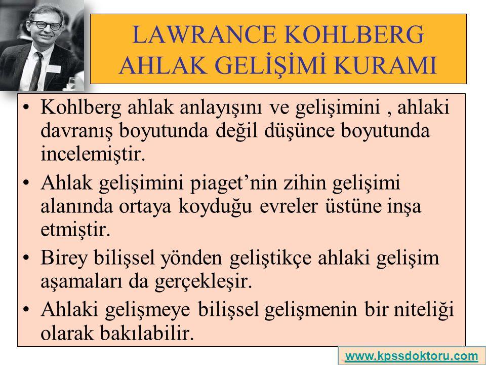 LAWRANCE KOHLBERG AHLAK GELİŞİMİ KURAMI