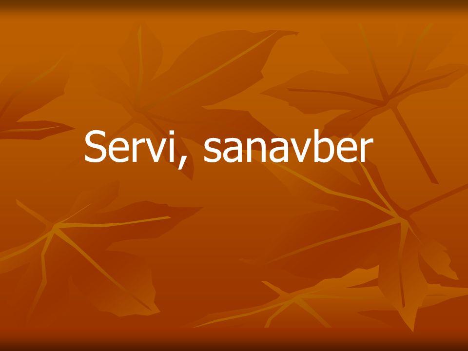 Servi, sanavber